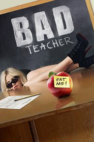Another movie Bad Teacher of the director Jake Kasdan.