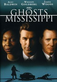 Ghosts of Mississippi with Whoopi Goldberg.
