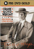 Another movie Frank Lloyd Wright of the director Ken Burns.