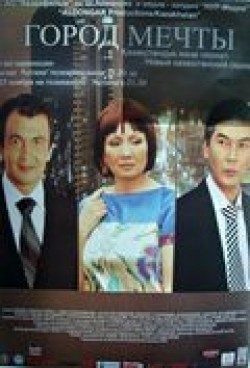 Gorod mechtyi (serial 2010 - ...) TV series cast and synopsis.