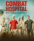 Combat Hospital TV series cast and synopsis.