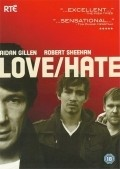 Love/Hate TV series cast and synopsis.
