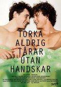Torka aldrig tårar utan handskar TV series cast and synopsis.