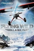 Flying Wild Alaska TV series cast and synopsis.