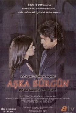 Aska sürgün TV series cast and synopsis.