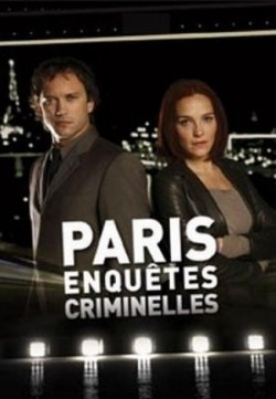 Paris enquêtes criminelles TV series cast and synopsis.