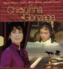 Chiquinha Gonzaga TV series cast and synopsis.