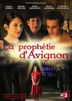 La prophétie d'Avignon TV series cast and synopsis.